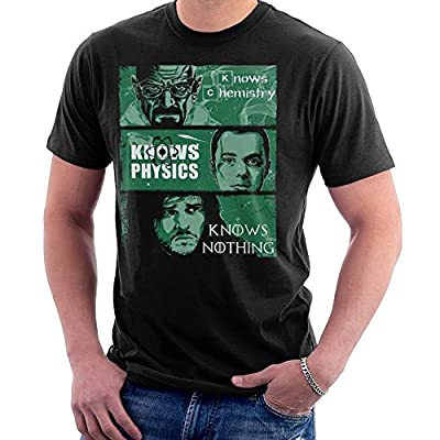 Know Chemistry Physics Nothing Walter White Sheldon Cooper Jon Snow Breaking Bad Big Bang Theory Game Of Thrones, Men's T-Shirt