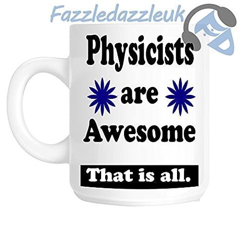 Les physiciens sont Awesome Tasse cadeau avec motif fantaisie