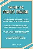 Telecharger Livres The Key to Perfect English La formule miraculeuse pour une maitrise rapide de la langue anglaise Votre compagnon fidele et competent pour la maitrise de la langue anglaise (PDF,EPUB,MOBI) gratuits en Francaise