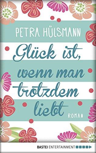 Glück ist, wenn man trotzdem liebt: Roman (Hamburg-Reihe 3)