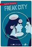 Freak City | Schrocke, Kathrin (1975-....). Auteur