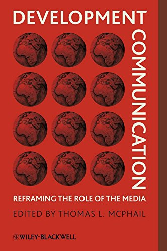[Development Communication: Reframing the Role of the Media] (By: Thomas L. McPhail) [published: May, 2009]