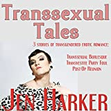 Transsexual Tales: Transgendered Erotic Romance Collection