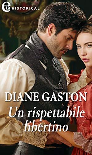 Un rispettabile libertino (eLit) (The Mysterious Miss M series Vol. 3) di [Gaston, Diane]
