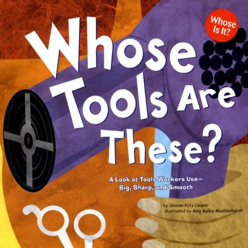 Whose Tools Are These? A Look At Tools Workers (Whose Is It?: Community Workers) por Sharon Cooper