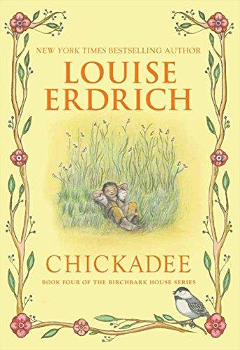 Chickadee (Birchbark House) por Louise Erdrich