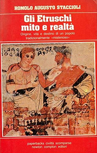 Gli etruschi mito e realta'.