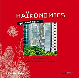 Haïkonomics: seconde édition (Collection Haïkus) par [Quézel-Perron, Igor]