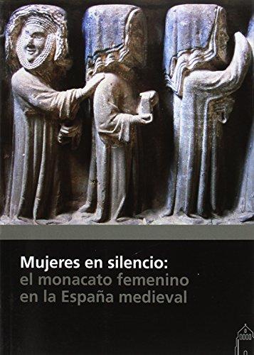 Mujeres en silencio: el monacato femenino en la España medieval por Seminario sobre Historia del Monacato