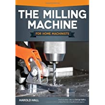 Milling Machine for Home Machinists by Harold Hall (1-Apr-2013) Paperback
