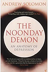The Noonday Demon by Andrew Solomon (4-Apr-2002) Paperback Paperback