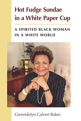Hot Fudge Sundae in a White Paper Cup: A Spirited Black Woman in a White World (English Edition) White Hot Cup