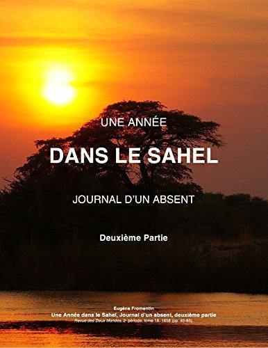 Descargar Libro UNE ANNÉE DANS LE SAHEL: SECONDE PARTIE (JOURNAL D'UN ABSENT t. 2) de Eugène Fromentin