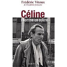 Céline, l'homme en colère