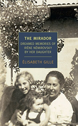 The Mirador: Dreamed Memories of Irene Nemirovsky by her Daughter (New York Review Books Classics) por Elisabeth Gille