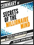 """Summary Of """"Secrets Of The Millionaire Mind: Mastering The Inner Game Of Wealth - By T. Harv Eker"""" (English Edition)"""