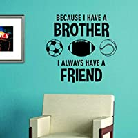 Because I Always Have A Brother Wall Sticker Art Siblings Kids Children Girl Boy Football Baseball Soccer Sports 58 * 76Cm
