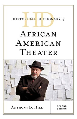 Historical Dictionary of African American Theater (Historical Dictionaries of Literature and the Arts)