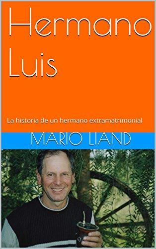 Hermano Luis: La historia de un hermano extramatrimonial