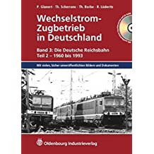Wechselstrom-Zugbetrieb in Deutschland: Band 3: Die Deutsche Reichsbahn, Teil 2 - 1960 bis 1993