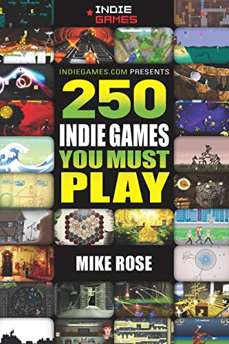 250 Indie Games You Must Play (English Edition) por Mike Rose
