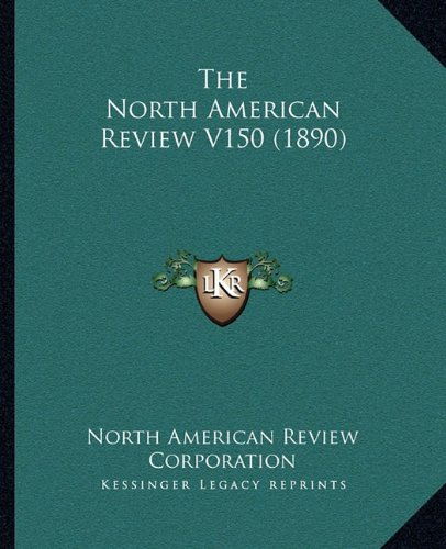 The North American Review V150 (1890)