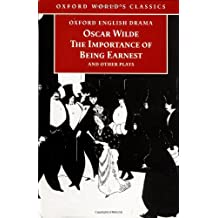 The Importance of Being Earnest and Other Plays: Lady Windermere's Fan; Salome; A Woman of No Importance; An Ideal Husband; The Importance of Being Earnest (Oxford World's Classics) by Oscar Wilde (1998-05-07)
