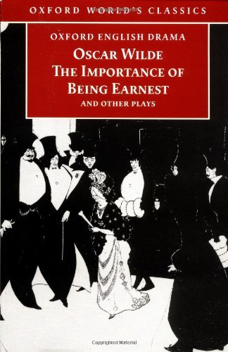The Importance of Being Earnest and Other Plays: Lady Windermere's Fan; Salome; A Woman of No Importance; An Ideal Husband; The Importance of Being Earnest (Oxford World's Classics) by Oscar Wilde (1998-05-07) par Oscar Wilde