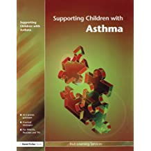 Supporting Children with Asthma: Volume 3 (Supporting Children S)