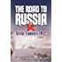 The Road to Russia: Arctic Convoys 1942-45: Arctic Convoys 1942-1945