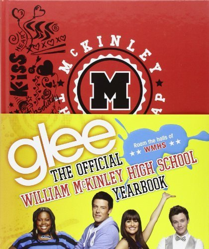 Glee: The Official William McKinley High School Yearbook by Mostow Zakarin, Debra, The Creators of Glee (2012) Hardcover