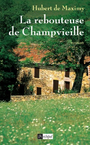 La rebouteuse de Champvieille (Terroir) (French Edition)