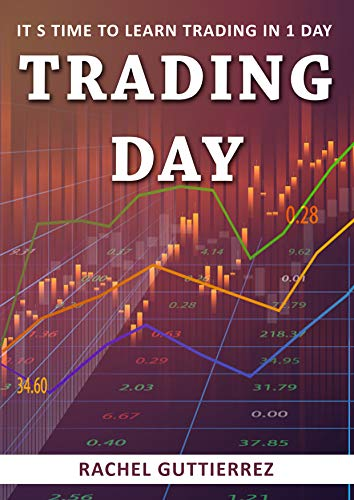 Trading Day : It s time to learn Trading in 1 day (English Edition)