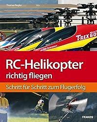 RC-Helikopter richtig fliegen: Schritt für Schritt zum Flugerfolg (Do it yourself)