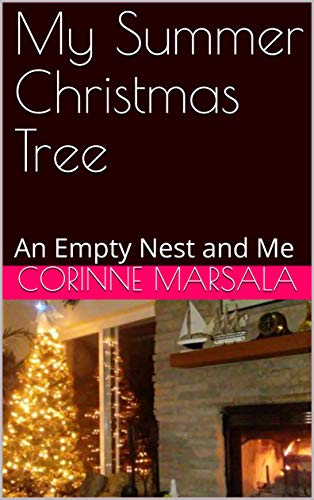 My Summer Christmas Tree: An Empty Nest and Me (English Edition)