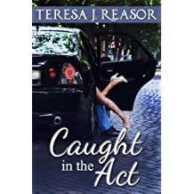 Caught In The Act: (A Humorous Short Story)