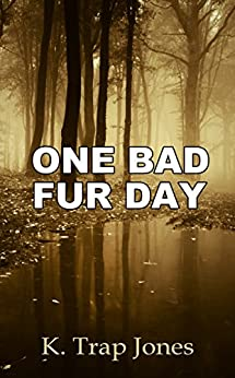 One Bad Fur Day by [Jones, K. Trap]