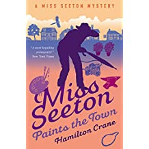 Miss Seeton Paints the Town (A Miss Seeton Mystery Book 10) (English Edition)