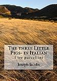The Three Little Pigs- in Italian: I Tre Porcellini