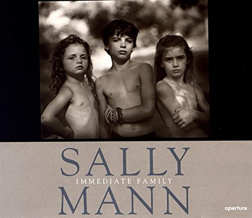 Sally Mann : Immediate Family-