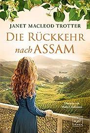 Die Rückkehr nach Assam (Die Frauen der Teeplantage 2)