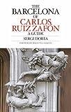 Carlos Ruiz Zafón s Barcelona Guide ((Fuera de colección))