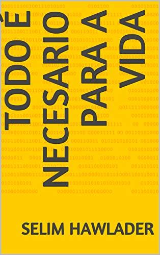 Todo é necesario para a vida (Galician Edition) por Selim  Hawlader