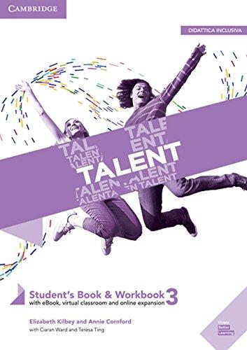 Talent. Student's book-Workbook. Per triennio delle Scuole superiori. Con ebook. Con espansione online: 3