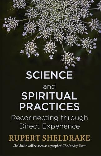 Science and Spiritual Practices: Reconnecting through direct experience