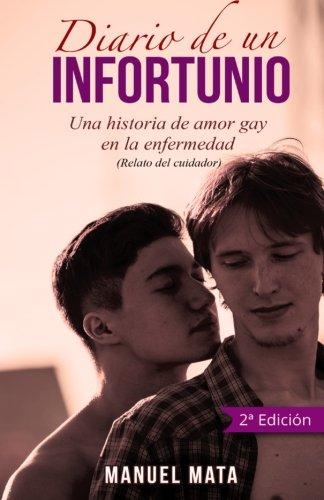 Diario de un infortunio: Una historia de amor gay en la enfermedad por Mr. Manuel Mata