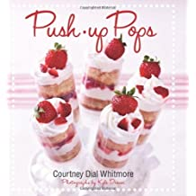 Push-up Pops by Courtney Dial Whitmore (2012-03-01)