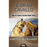 Il Gran Cavallo: Digital Science Fiction Short Story (Infinity Cluster) (English Edition)