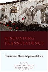Resounding Transcendence: Transitions In Music, Religion, & Ritual