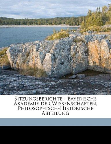 Sitzungsberichte - Bayerische Akademie Der Wissenschaften, Philosophisch-Historische Abteilung
